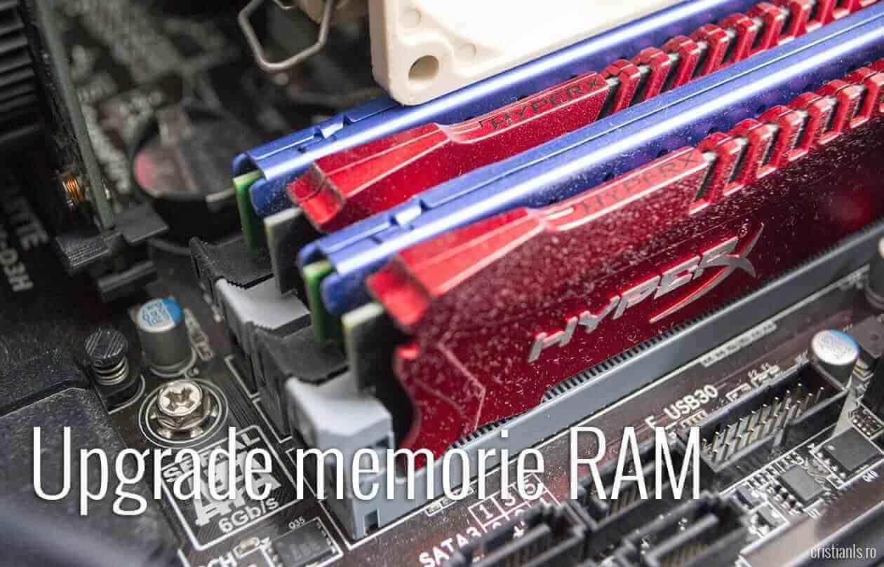 upgrade memorie ram ce trebuie știut înainte de a adăuga mai multă
