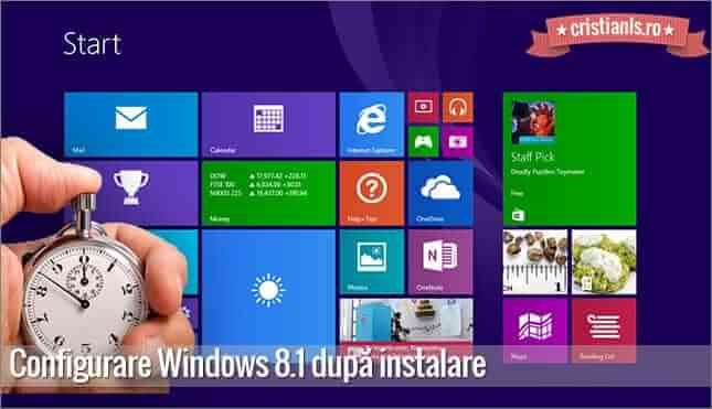 Configurare Windows 8.1 după instalare